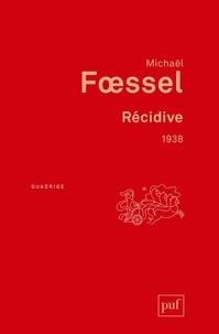 Michaël Foessel - Récidive - 1938.