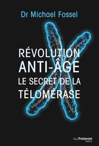 Révolution anti-âge. Le secret de la télomérase