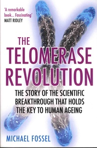 The Telomerase Revolution - The Story of the Scientific Breakthrough that Holds the Key to Human Ageing.pdf