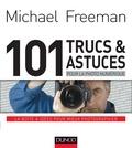Michael Freeman - 101 trucs & astuces pour la photo numérique.
