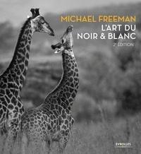 Michael Freeman - L'art du noir & blanc.
