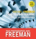 Michael Freeman - L'oeil du photographe et l'art de la composition.