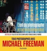 Michael Freeman - L'oeil du photographe et l'art de la composition.