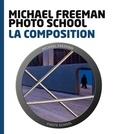 Michael Freeman - La composition.