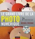 Michael Freeman - Le grand livre de la photo numérique. 1 Cédérom