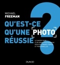 Michael Freeman - Qu'est-ce qu'une photo réussie ?.