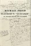 "Michael Fried - Flaubert's ""Gueuloir"" on Madame Bovary and Salammbô."