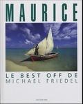 Michael Friedel - Maurice - Le best off de Michael Friedel.