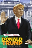 Michael Frizell et Nathan Webb - Political Power: Donald Trump: The Graphic Novel.