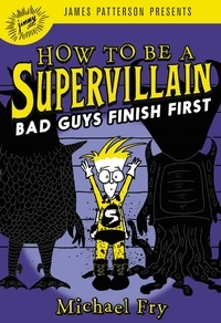 Michael Fry - How to Be a Supervillain: Bad Guys Finish First.