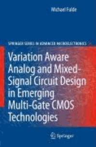 Michael Fulde - Variation Aware Analog and Mixed-Signal Circuit Design in Emerging Multi-Gate CMOS Technologies.