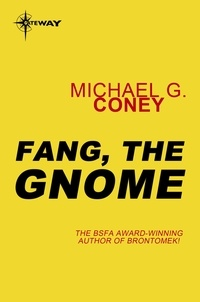 Michael G. Coney - Fang, the Gnome.