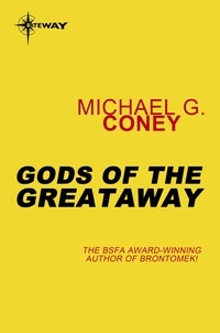 Michael G. Coney - Gods of the Greataway.