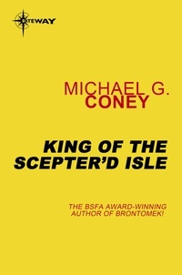 Michael G. Coney - King of the Scepter'd Isle.