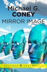 Michael G. Coney - Mirror Image.