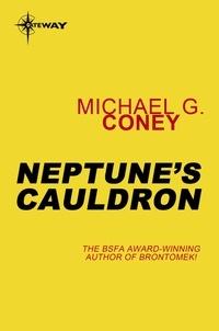 Michael G. Coney - Neptune's Cauldron.