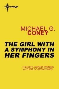 Michael G. Coney - The Girl With a Symphony in Her Fingers.