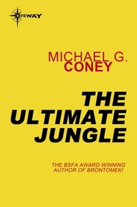 Michael G. Coney - The Ultimate Jungle.