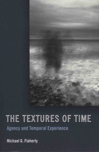 Michael-G Flaherty - The Textures of Time - Agency and Temporal Experience.