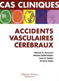 Michael G. Hennerici - Cas cliniques : accidents vasculaires cérébraux - Formes cliniques habituelles et inhabituelles.