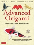 Michael G. Lafosse et Richard L. Alexander - Advanced Origami - An Artist's Guide to Folding Techniques and Paper. 1 DVD