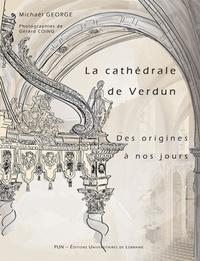 La cathédrale de Verdun des origines à nos jours - Etude historique et sociale dun édifice à larchitecture millénaire.pdf