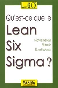 Michael George et Dave Rowlands - Qu'est-ce que le Lean Six Sigma ?.