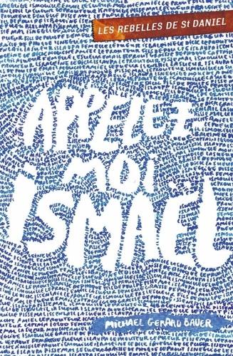 Les rebelles de St Daniel Tome 1 Appelez-moi Ismaël