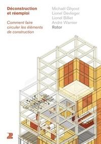 Michaël Ghyoot et Lionel Devlieger - Déconstruction et réemploi - Comment faire circuler les éléments de construction.