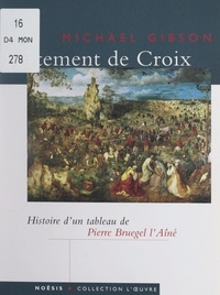 Michael Gibson et Agnès Vienot - Le portement de Croix, de Pierre Bruegel l'Aîné.