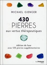 Michael Gienger - 430 pierres aux vertus thérapeutiques - Avec 125 pierres supplémentaires.