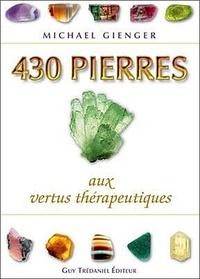 Michael Gienger - 430 Pierres aux vertus thérapeutiques.