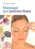 Michael Gienger - Le massage aux pierres fines.