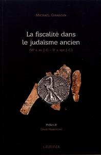 Michaël Girardin - La fiscalité dans le judaïsme ancien (VIe s. av. J.-C. - IIe s. apr. J.-C.).