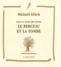 Michaël Glück - Dans la suite des jours Tome 5 : Le berceau et la tombe.