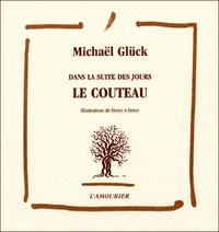 Michaël Glück - Dans la suite des jours - Le couteau.