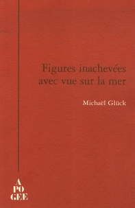 Michaël Glück - Figures inachevées avec vue sur la mer.