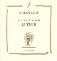Michaël Glück - La table.