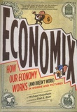 Michael Goodwin - Economix - How and Why Our Economy Works (and Doesn't Work) in Words and Pictures.