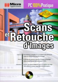 Rhonealpesinfo.fr SCANS ET RETOUCHE D'IMAGES. Avec CD-Rom Image
