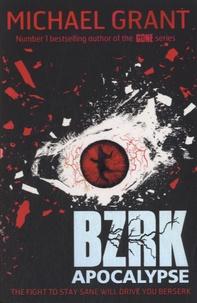 Michael Grant - BZRK Apocalypse.