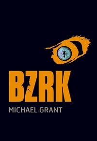Michael Grant - BZRK Tome 1 : .