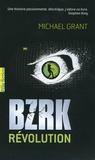 Michael Grant - BZRK Tome 2 : Révolution.