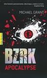 Michael Grant - BZRK Tome 3 : Apocalypse.