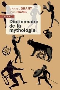 Michael Grant et John Hazel - Dictionnaire de la mythologie.