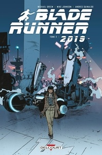 Michael Green et Mike Johnson - Blade Runner 2019 Tome 2 : .