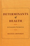 Michael Grossman - Determinants of Health - An Economic Perspective.