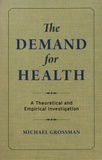 Michael Grossman - The Demand for Health - A Theoretical and Empirical Investigation.