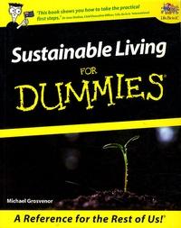 Michael Grosvenor - Sustainable Living For Dummies.