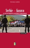 Michael Guerin - Serbie-Kosovo - La fin du principe d'intégrité territoriale.